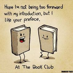 ✓ At the book club: Hope I'm not being too foreward with my introduction, but I like your preface.