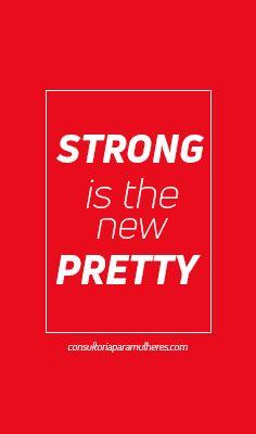 Strong is the new Pretty! Somos lindas sim! Sempre! Mas também fortes, competentes e independentes! #empreendedorismo #mulheres #empreendedorismofeminino #girlpower