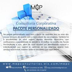 Pacote Personalizado: Acompanhe o resultado dos serviços prestados em nosso Blog --> www.mepconsultorias.blogspot.com.br