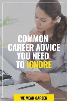 Looking for career advice? Some people love to give career advice, but you shouldn't always take it. In fact, some suggestions and ideas can hurt your career. Read our article to learn what you should definitely ignore. #job #jobsearch #career #careeradvice #bestcareeradvice #ignoringcareeradvice