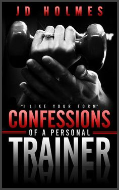 I Like Your Form – Confessions of a Personal Trainer by J.D. Holmes http://msromanticreads.wordpress.com/2013/07/17/promo-i-like-your-form-confessions-of-a-personal-trainer-by-j-d-holmes/