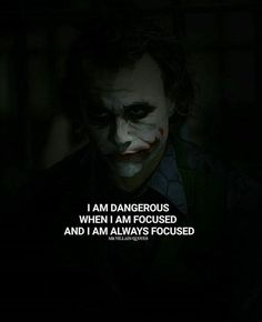 Positive Quotes : QUOTATION – Image : Quotes Of the day – Description Im dangerous when I am focused. Sharing is Power – Don't forget to share this quote ! Heath Ledger Joker Quotes, Best Joker Quotes, Joker Heath, Badass Quotes, Best Quotes, Epic Quotes, Joker Qoutes, Psycho Quotes, Joker Batman