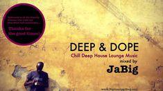 Chill Deep House Lounge Music DJ Mix & Playlist by JaBig [DEEP & DOPE Lu...