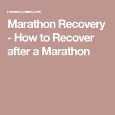 Marathon Recovery - How to Recover after a Marathon
