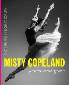 Power and grace define Misty Copelandan influential ballet dancer who has broken through difficult barriers to become the first female African-American to be promoted to principal dancer at the Americ