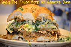 Mrs Happy Homemaker: Spicy Pop Pulled Pork Sandwiches w/ Cilantro-Jalapeno Slaw { Mrs Happy Homemaker } Pork Sandwich, Soup And Sandwich, Entree Recipes, Pork Recipes, Yummy Recipes, Dinner Recipes, Gluten Free Buns, Wrap Sandwiches, Food Dishes