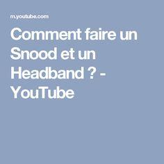 2ccc11faa9376 Comment faire un Snood et un Headband