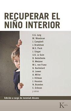 LIBROS: RECUPERAR EL NIÑO INTERIOR Libro Coordinador Jerem...