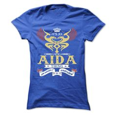 its an AIDA Thing You Wouldnt Understand  - T Shirt, Hoodie, Hoodies, Year,Name, Birthday T Shirts, Hoodies. Check price ==► https://www.sunfrog.com/Names/its-an-AIDA-Thing-You-Wouldnt-Understand--T-Shirt-Hoodie-Hoodies-YearName-Birthday-44943915-Ladies.html?41382 $22