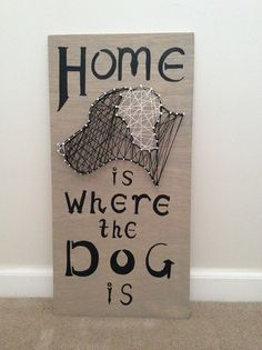 String art dog sign! Homemade and hand painted  I Love It!!!Where did you get it??