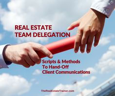 Real Estate Team Delegation- Use these real estate team delegation scripts & methods for lead agents to hand-off client communications to other team members