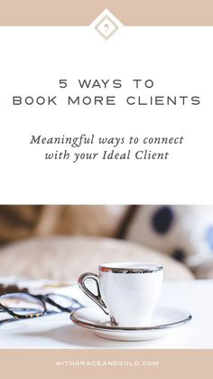 5 Ways to Book More Clients - Meaningful Ways to Connect with Your Ideal Client Book Clients | Reach Clients | #business #girlboss #smallbusiness #smallbiz