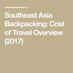 Southeast Asia Backpacking: Cost of Travel Overview (2017)