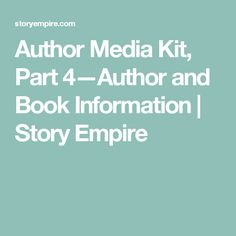 Author Media Kit, Part 4—Author and Book Information | Story Empire Media Kit, Writing Resources, Biography, Empire, Blogging, Author, Biography Books, Writers