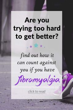 Are you trying too hard to get better? Find out how this can be detrimental if you have a chronic illness