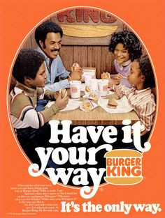 Burger King ad - 1975. Back when Burger King's big sell was doing what you asked--unlike McDonald's back then!