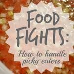 Food Fights: How to Handle Picky Eaters