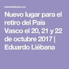 Nuevo lugar para el retiro del País Vasco el 20, 21 y 22 de octubre 2017 | Eduardo Liébana