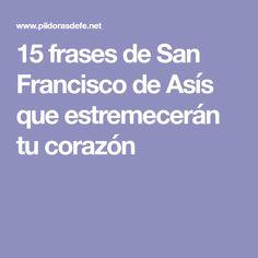 15 frases de San Francisco de Asís que estremecerán tu corazón