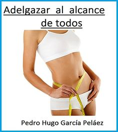 Descargar Adelgazar al alcance de todos Kindle, PDF, eBook, Adelgazar al alcance de todos de Pedro Hugo García Peláez PDF Gratis