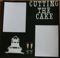 "Wedding Scrapbook Page ""Cutting the Cake"" - Scrapjazz.com"