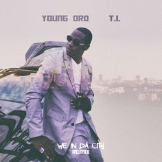 "New Remix: Young Dro ft. T.I. ""We In Da City""(Remix) ***Download & Spin Now*** #newmusic"
