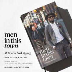 http://chicerman.com  meninthistown:  MELBOURNE BOOK SIGNING  If youre in Melbourne join me next Friday for a drink atHenry Bucksto celebrate the spring racing season. Ill be signing copies of theMen In This Townbook and there will be drinks for the thirsty.  #streetstyleformen