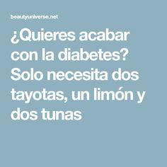 ¿Quieres acabar con la diabetes? Solo necesita dos tayotas, un limón y dos tunas