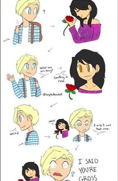 G: what you doing APH: smelling a rose  G:weird  G: I wish I was that rose APH: what G: I said your gross APH: ...