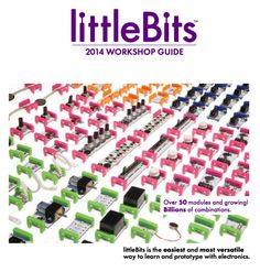 Little Bits! So many amazing ideas, resources, and materials!