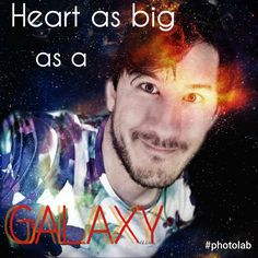 His heart IS as big as a galaxy.....