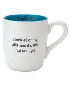 Another great find on #zulily! 'I Took All of My Pills' Ceramic Mug by CB Gift #zulilyfinds