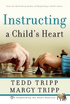 Instructing a child's heart | Instructing a Child's Heart