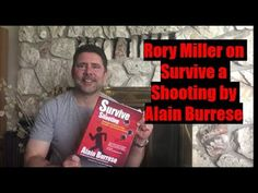 Rory Miller on Survive a Shooting by Alain Burrese
