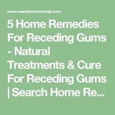 5 Home Remedies For Receding Gums - Natural Treatments & Cure For Receding Gums | Search Home Remedy