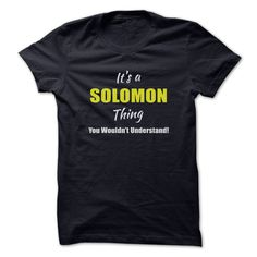 Its a ᗜ Ljഃ SOLOMON Thing Limited EditionAre you a SOLOMON? Then YOU understand! These limited edition custom t-shirts are NOT sold in stores and make great gifts for your family members. Order 2 or more today and save on shipping!SOLOMON