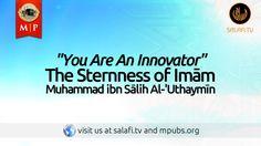 """You Are An Innovator""   The Sternness of Imām Muhammad ibn Sālih Al-'Ut..."