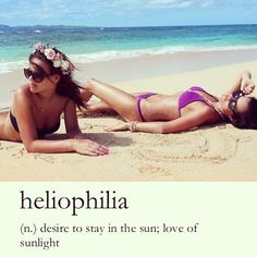 Uhh so yeah Im pretty sure I have Heliophilia..!!