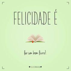 Felicidade é ler um bom livro! | feliz, leitura, book, happy, happiness |