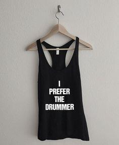 I Prefer The Drummer Racerback Tank Top by RexLambo on Etsy