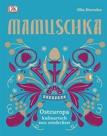 Mamuschka- Osteuropa kulinarisch neu entdeckt