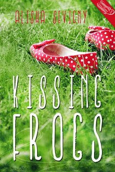 Release Day Book Blitz: Kissing Frogs by Alisha Sevigny Book Cover Art, Book Cover Design, Young Adult Fiction, Premade Book Covers, Ebook Cover, Day Book, Personalized Books, I Love Books, So Little Time