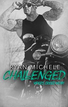 Challenged Vipers Creed MC#1 by Ryan Michele Goodreads https://www.goodreads.com/book/show/28957438-challenged