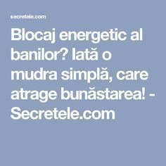 Blocaj energetic al banilor? Iată o mudra simplă, care atrage bunăstarea! - Secretele.com Natural Remedies For Ed, Face Health, Learning Quotes, Herbal Remedies, Feng Shui, Good To Know, Herbalism, Health Fitness, Spirituality