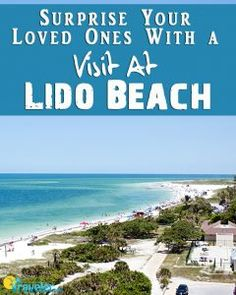 Surprise Your Loved Ones with a Visit at Lido Beach