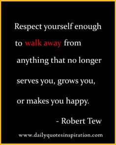 walking away quotes and sayings Respect Yourself Enough To Walk Away