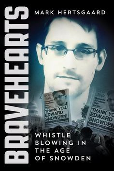 Buy Bravehearts: Whistle Blowing in the Age of Snowden by Mark Hertsgaard and Read this Book on Kobo's Free Apps. Discover Kobo's Vast Collection of Ebooks and Audiobooks Today - Over 4 Million Titles! New Books, Books To Read, Edward Snowden, Online Library, Reading Lists, Reading Online, Nonfiction, The Book, Audiobooks
