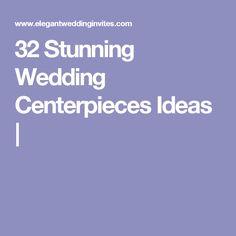 32 Stunning Wedding Centerpieces Ideas |