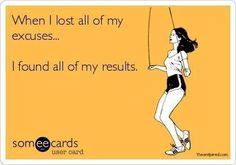 Lose your excuses. Find your results.