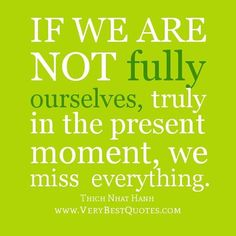 Be in the moment to truly experience your life, not just on weekends and holidays, but 365 days a year. #mindfulness #quotes #joy #positivity #inspiration